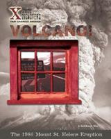 Volcano!: The 1980 Mount St. Helens Eruption (X-Treme Disasters That Changed America) 1597160725 Book Cover