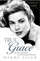 True Grace: The Life and Times of an American Princess 0312381948 Book Cover
