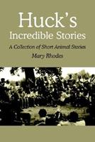 Huck's Incredible Stories: A Collection of Short Animal Stories 141401564X Book Cover