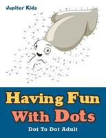 Having Fun With Dots: Dot To Dot Adult 1683054385 Book Cover