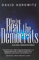 How to Beat the Democrats and Other Subversive Ideas 1890626503 Book Cover