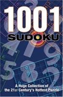 1001 Sudoku: A Huge Collection of the 21st Century's Hottest Puzzle 1560258837 Book Cover