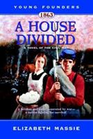 A House Divided-A Novel of the Civil War (Young Founders) 0812590953 Book Cover