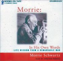 Morrie: In His Own Words 0753196689 Book Cover