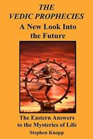 The Vedic Prophecies: A New Look into the Future 096174104X Book Cover