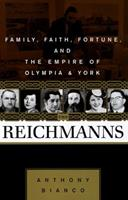 The Reichmanns: Family, Faith, Fortune, and the Empire of Olympia & York 0812921402 Book Cover