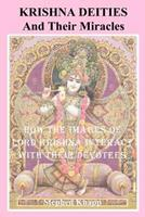 Krishna Deities and Their Miracles: How the Images of Lord Krishna Interact with Their Devotees 1463734298 Book Cover