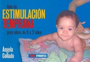 Guia de Estimulacion Temprana Para Ninos de 0 a 2 Anos 9870004555 Book Cover