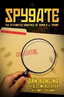 Spygate: The Attempted Sabotage of Donald J. Trump 1642930989 Book Cover