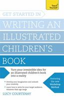 Get Started in Writing and Illustrating a Children's Book 1473611849 Book Cover