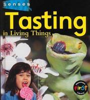 Tasting in Living Things (Senses) 157572250X Book Cover