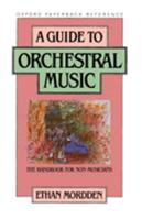 A Guide to Orchestral Music: The Handbook for Non-Musicians 0195026861 Book Cover