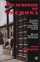 The Surprise of Cremona: One Woman's Adventures in Cremona, Parma, Mantua, Ravenna, Urbino and Arezzo 0413553604 Book Cover