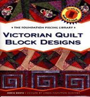 Victorian Quilt Block Designs (The Foundation Piecing Library) 1567992587 Book Cover