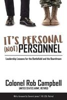It's Personal, Not Personnel: Leadership Lessons for the Battlefield and the Boardroom 0999149121 Book Cover