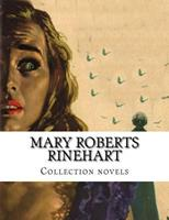 Mary Roberts Rinehart, Collection novels 1500327344 Book Cover