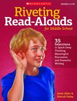 Riveting Read-Alouds for Middle School: 35 Selections to Spark Deep Thinking, Meaningful Discussion, and Powerful Writing 0545096006 Book Cover