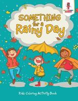 Something for a Rainy Day: Kids Coloring Activity Book 0228206332 Book Cover
