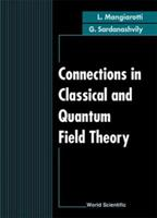 Connections in Classical and Quantum Field Theory 9810220138 Book Cover