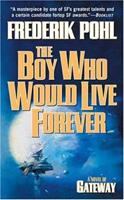 The Boy Who Would Live Forever: A Novel of Gateway 076531049X Book Cover