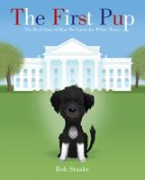 The First Pup: The Real Story of How Bo Got to the White House 0312613466 Book Cover