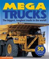Mega Trucks: The Biggest, Toughest Trucks in the World! 1438009186 Book Cover