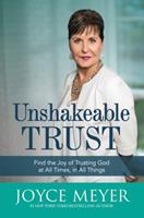 Unshakeable Trust: Find the Joy of Trusting God at All Times, in All Things 1455560065 Book Cover