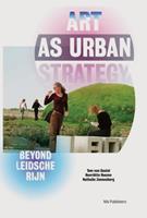 Art as Urban Strategy: Beyond Leidsche Rijn 9056627058 Book Cover