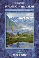 Walking in the Valais: 120 Walks and Treks 1852843888 Book Cover
