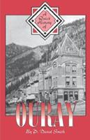 A Quick History of Ouray 1890437115 Book Cover