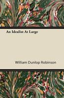 An Idealist at Large 1446094820 Book Cover