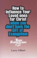 Team Evangelism: How to influence your loved ones for christ 0941005356 Book Cover