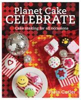 Planet Cake Celebrate 1742665853 Book Cover