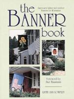 The Banner Book (Craft Kaleidoscope) 0801986419 Book Cover