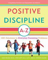 Positive Discipline A-Z: 1001 Solutions to Everyday Parenting Problems (Positive Discipline Library) 1559583126 Book Cover