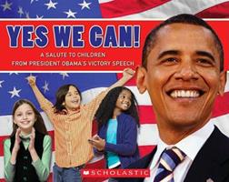 Yes, We Can! A Salute To Children From President Obama's Victory Speech 0545163668 Book Cover