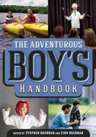 The Adventurous Boy's Handbook: For Ages 9 to 99 1628737077 Book Cover