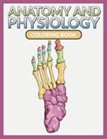 Anatomy and Physiology Coloring Book 1681459841 Book Cover