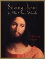 Seeing Jesus in His Own Words 0803727429 Book Cover