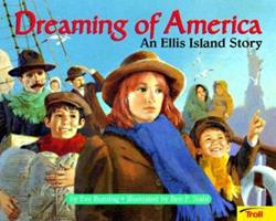 Dreaming of America: An Ellis Island Story 0816765219 Book Cover
