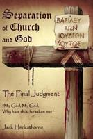 Separation of Church and God, The Final Judgment 1425904017 Book Cover