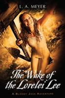The Wake of the Lorelei Lee: Being an Account of the Adventures of Jacky Faber, On Her Way to Botany Bay 0547721943 Book Cover