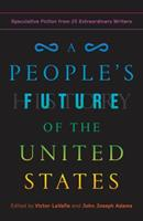 A People's Future of the United States: Speculative Fiction from 25 Extraordinary Writers 0525508805 Book Cover