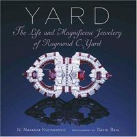 Yard: The Life and Magnificent Jewelry of Raymond C. Yard 086565185X Book Cover