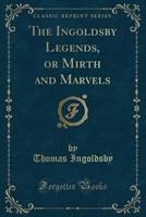 The Ingoldsby Legends, or Mirth and Marvels 1296364526 Book Cover