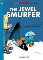 The Smurfs #19: The Jewel Smurfer (The Smurfs Graphic Novels) 1629911941 Book Cover