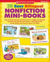 25 Easy Bilingual Nonfiction Mini-Books: Easy-to-Read Reproducible Mini-Books in English and Spanish That Build Vocabulary and Fluency-and Support the Social Studies and Science Topics You Teach 0439705444 Book Cover