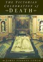 The Victorian Celebration of Death 0750938730 Book Cover