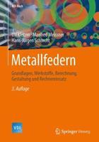 Metallfedern: Grundlagen, Werkstoffe, Berechnung, Gestaltung Und Rechnereinsatz 3642391222 Book Cover
