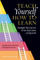 Teach Yourself How to Learn: Strategies You Can Use to Ace Any Course at Any Level 1620367564 Book Cover